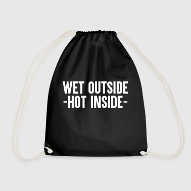 Wet Outside Hot Inside - Turnbeutel