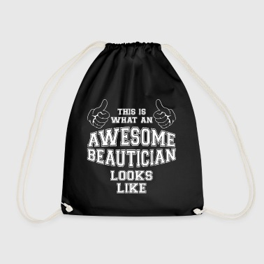 Cool This is what an Awesome Beautician Looks Like - Drawstring Bag