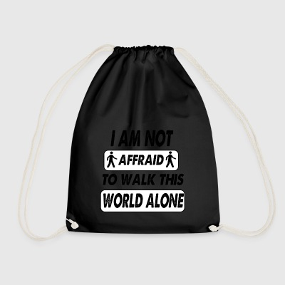 i am not affriad to walk this world alone - Drawstring Bag