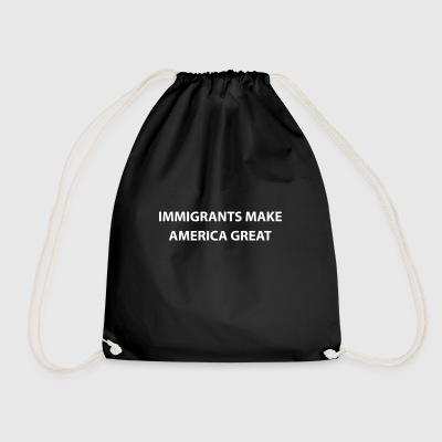 Immigrants Make America Great - US Citizens - Drawstring Bag