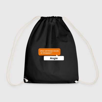 Angie, when will those clouds all disappear? pdf - Drawstring Bag
