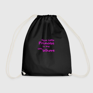 Your little princess is my little whore - Drawstring Bag