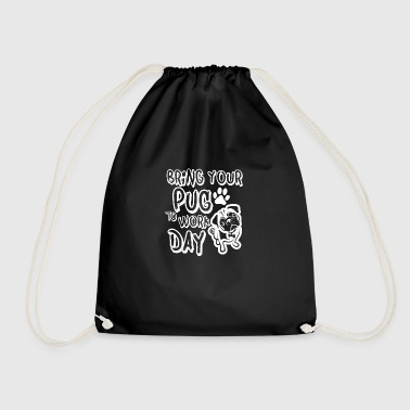 bring your pug to work day - Drawstring Bag