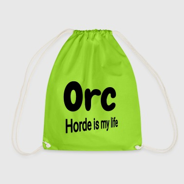 Orc Horde is my life - Drawstring Bag