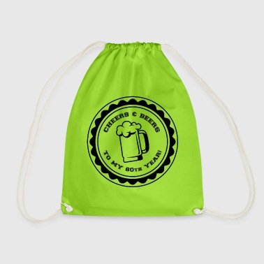 80th Birthday: Cheers & Beers To My 80th Year! - Drawstring Bag