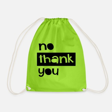 No Thanks no thanks - Drawstring Bag