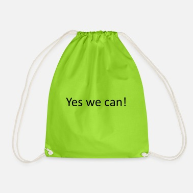 Yes We Can Yes we can - Drawstring Bag