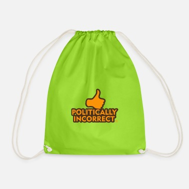 Incorrect politically incorrect - Drawstring Bag