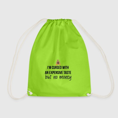 Cursed with expensive taste - Drawstring Bag