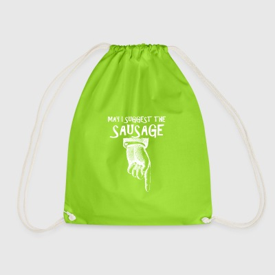 Butcher, Cook, Shef.May I suggest the sausage - Drawstring Bag