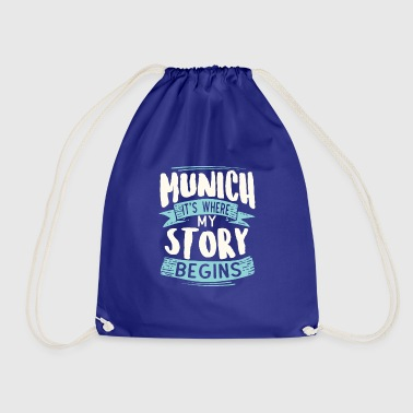 Munich It´s Where My Story Begins Geschenk Idee - Turnbeutel