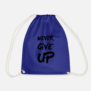 Never Give Up Never Give Up - Sacca sportiva