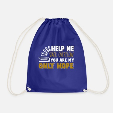 help me stack you are only hope - Drawstring Bag