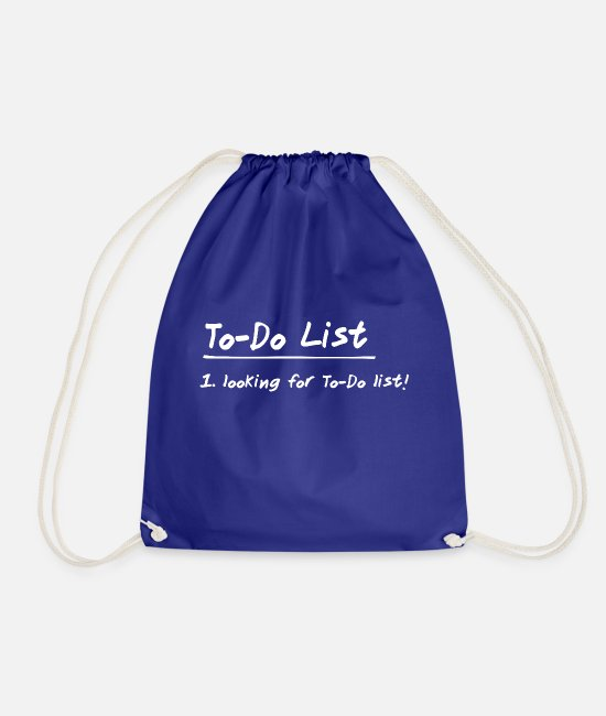 Funny Sayings Bags & Backpacks - To-Do List: 1. looking for to-do list! - Drawstring Bag royal blue