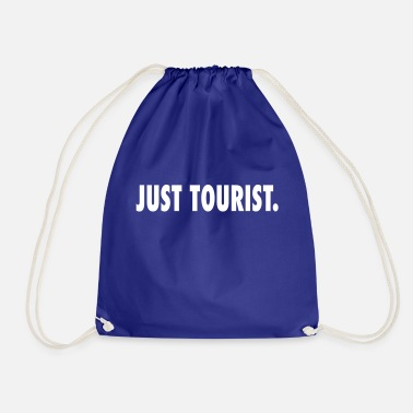 Tourist Just a tourist - Drawstring Bag