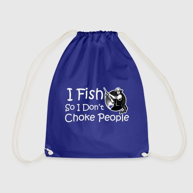 FISHING I DONT CHOKE - Drawstring Bag