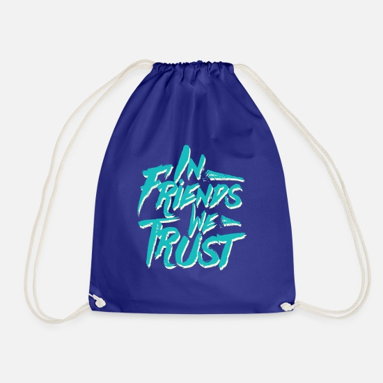 Collection Borse & Zaini - In Friends We Trust, tipografia - Sacca sportiva blu royal