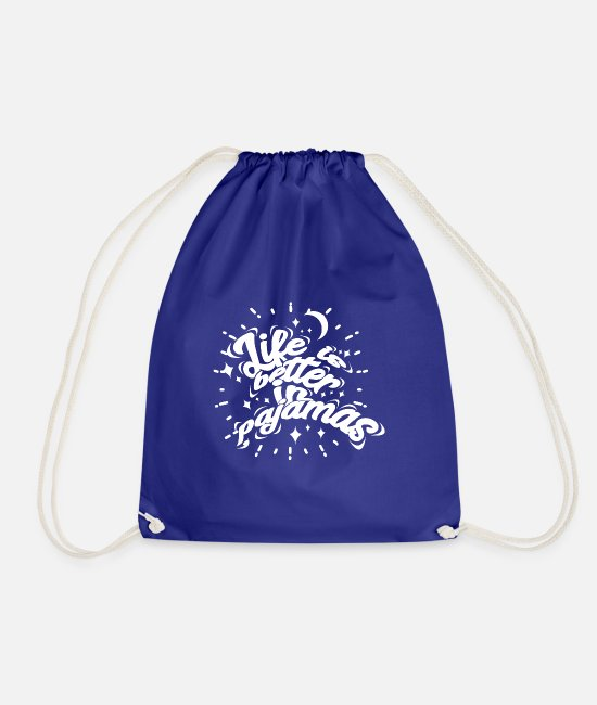 Bed Bags & Backpacks - Life is better in pajamas - Drawstring Bag royal blue