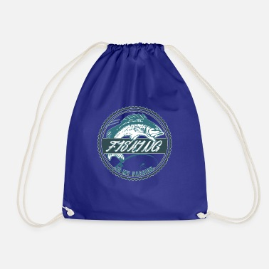 Fishing is my passion. Fishing To Fish - Drawstring Bag