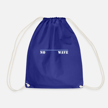Wave no wave, no wave - Drawstring Bag