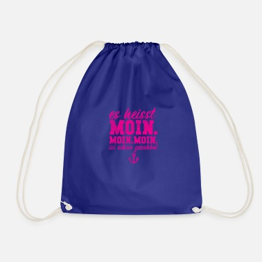 Chatter It's called Moin. | Hello. Moin is already chattering - Drawstring Bag
