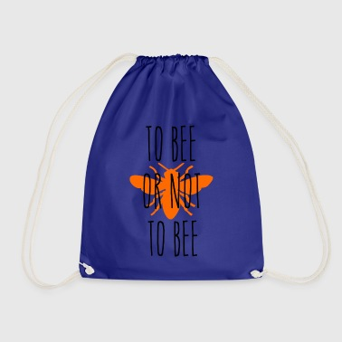 ++ To bee or not to bee ++ - Drawstring Bag