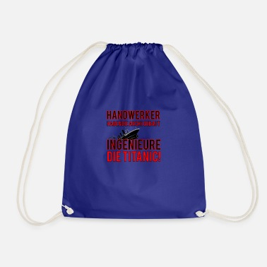 Titanic TITANIC craftsmen engineers - Drawstring Bag