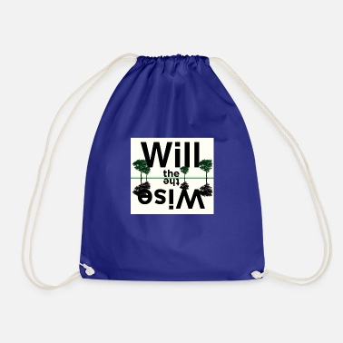 WILL THE WISE - Drawstring Bag