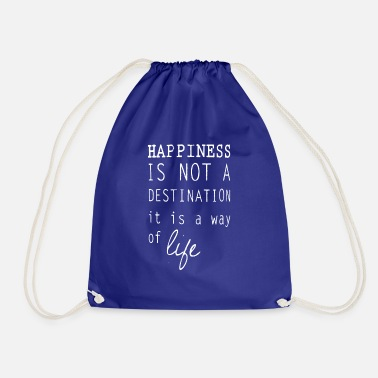 Happiness Happy happiness is a lifestyle happiness - Drawstring Bag
