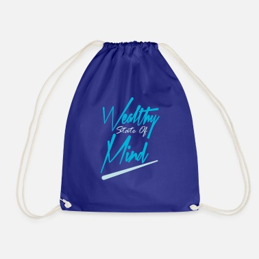 Wealthy Wealthy State Of Mind - Drawstring Bag