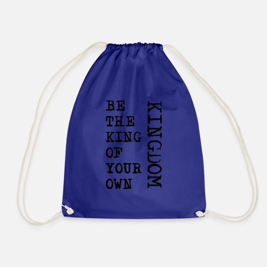 King Queen Bags & Backpacks - BE KING OF YOUR OWN KINGDOM - Drawstring Bag royal blue