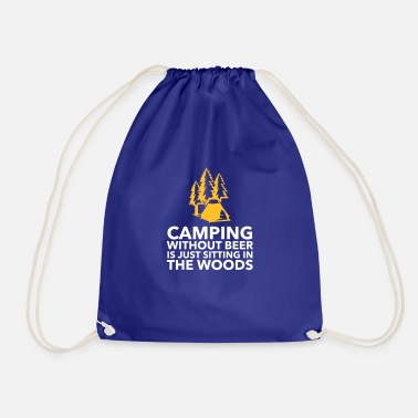 Scenic Camping Without Beer Is Just Sitting In The Woods - Drawstring Bag