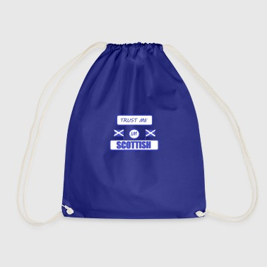 Scottish Trust me im Scottish - Drawstring Bag