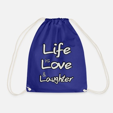 Laughter Life is love and laughter - Drawstring Bag