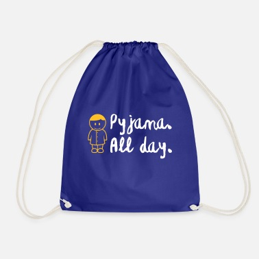 Throughout The Day In Your Pajamas! - Drawstring Bag