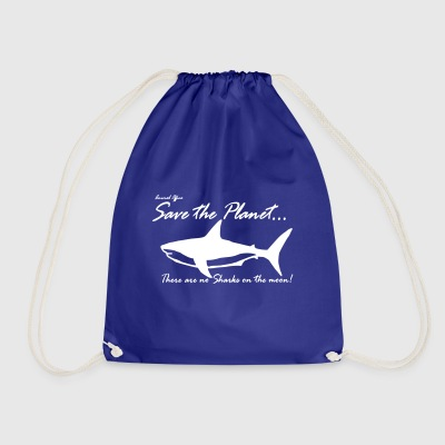 Save the planet there are no sharks on the moon - Drawstring Bag