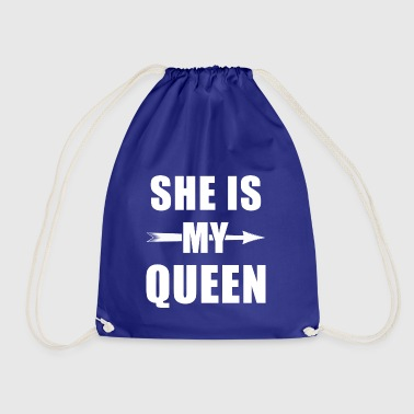 She is my Queen - King Queen shirt, King and Queen - Drawstring Bag