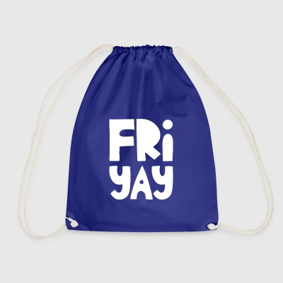 Fri-Yay Suosittu Funny Quote Happy Friday - Jumppakassi