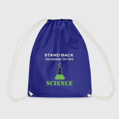STANDBACK I'M GOING TO TRY SCIENCE - Drawstring Bag