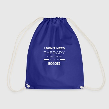 i dont need therapy i just need to go to BOGOTA - Drawstring Bag