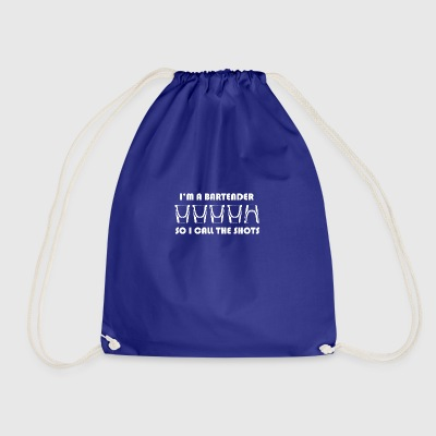 im a bartender so i call the shots - Drawstring Bag