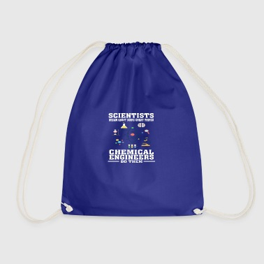 Scientists Dream, Chemical Engineers Do - Funny T- - Drawstring Bag