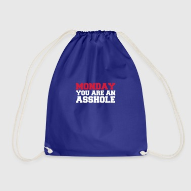 Monday you are an asshole - Drawstring Bag