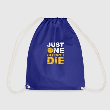 just one before i die - Drawstring Bag
