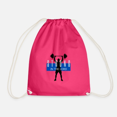 Strong in the Lord (Weights) - Drawstring Bag