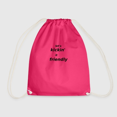 kicking it friendly - Drawstring Bag