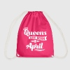 Queens are born in april birthday Queen Crown - Drawstring Bag