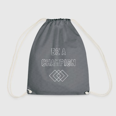 Champion BE A CHAMPION - Drawstring Bag