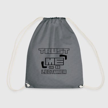 Trust ME in the A LECTURER - Drawstring Bag
