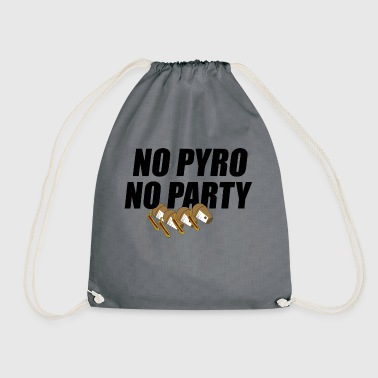 No Pyro No Party - Drawstring Bag